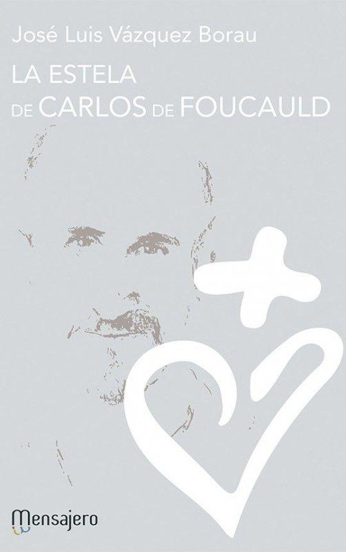La estela de Carlos de Foucauld