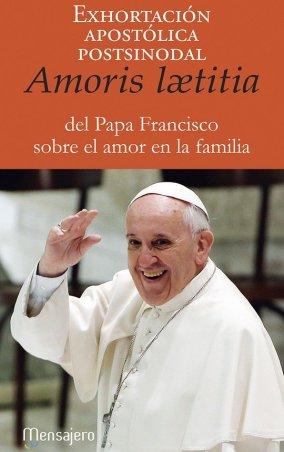 Exhortación apostólica postsinodal AMORIS LAETITIA del Santo Padre Francisco sobre el amor en la familia