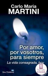 Por amor, por vosotros, para siempre. La vida consagrada, hoy.