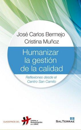 Humanizar la gestión de la calidad. Reflexiones desde el Centro San Camilo