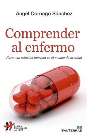 Comprender al enfermo. Para una relación humana en el mundo de la salud