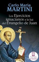 Los Ejercicios ignacianos a la luz del Evangelio de Juan (Ebook)