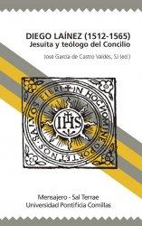 Diego Laínez (1512-1565). Jesuita y teólogo del Concilio