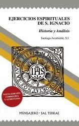 Ejercicios Espirituales de S. Ignacio. Historia y Análisis