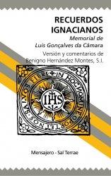 Recuerdos ignacianos. Memorial del P. Luis González de Cámara