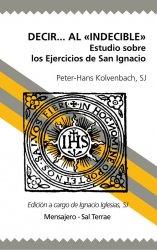 Decir... al «Indecible». Estudio sobre los Ejercicios de San Ignacio