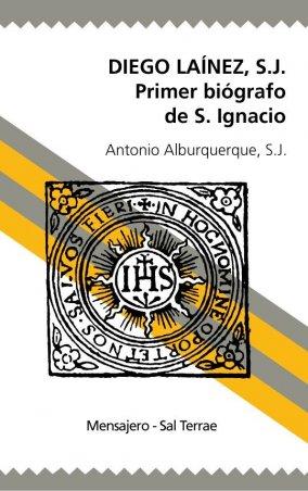 Diego Laínez, primer biógrafo de San Ignacio