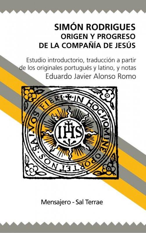 Simón Rodrigues. Origen y progreso de la  Compañía de Jesús