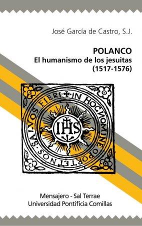 Polanco. El humanismo de los jesuitas (1517-1576)