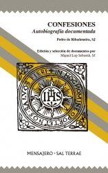 Confesiones. Autobiografía Documentada. Pedro Ribadeneira, SJ