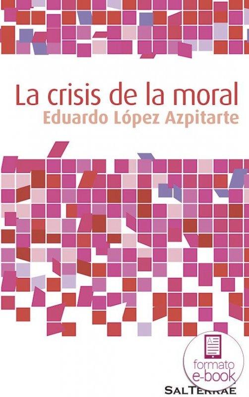 La crisis de la moral.