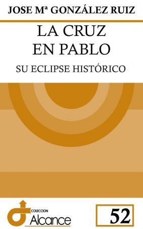 La cruz en Pablo. Su eclipse histórico