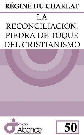 La reconciliación, piedra de toque del cristianismo