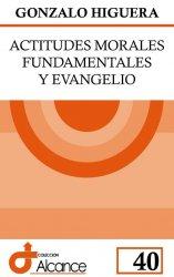Actitudes morales fundamentales y Evangelio