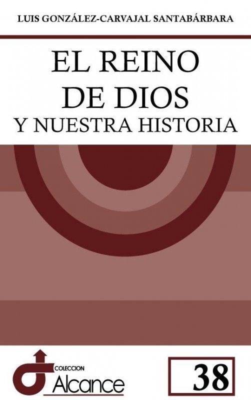 El Reino de Dios y nuestra historia