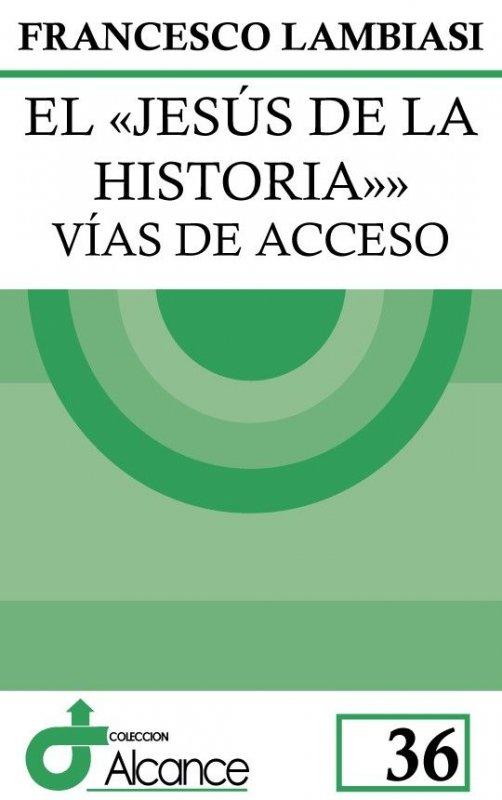 """El """"Jesús de la historia"""". Vías de acceso"""