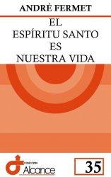El Espíritu Santo es nuestra vida