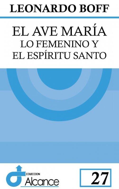 El Ave María. Lo femenino y el Espíritu Santo