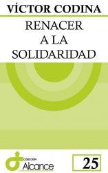 Renacer a la solidaridad