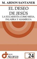 El deseo de Jesús. La Eucaristía  como mesa, palabra y asamblea