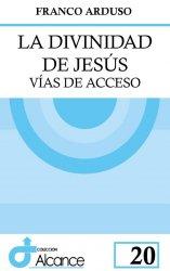 La divinidad de Jesús. Vías de acceso