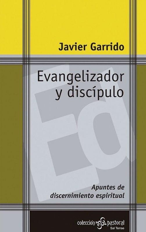 Evangelizador y discípulo. Apuntes de discernimiento espiritual