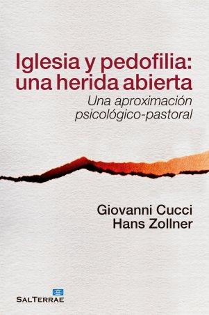 Iglesia y pedofilia: una herida abierta. Una aproximación psicológico-pastoral
