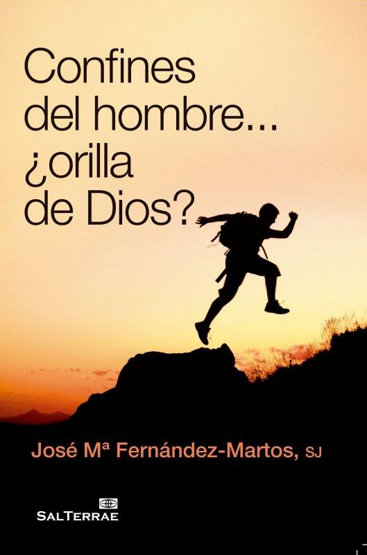 Confines del hombre... ¿orilla de Dios?