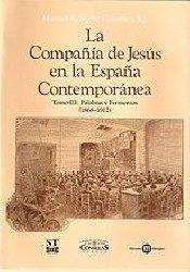 La Compañía de Jesús en la España Contemporánea. Tomo III: Palabras y Fermentos (1868-1912)