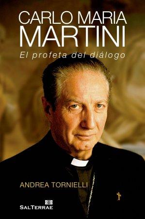 Carlo Maria Martini. El profeta del diálogo