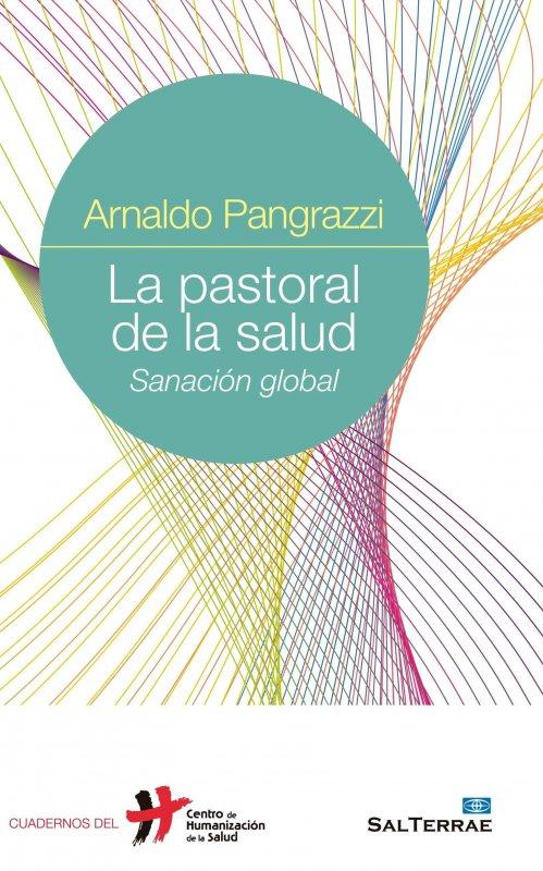 La pastoral de la salud. Sanación global