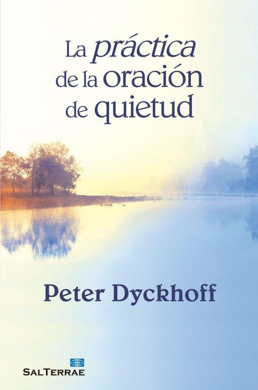 La práctica de la oración de quietud