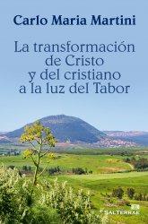 La transformación de Cristo y del cristiano a la luz del Tabor