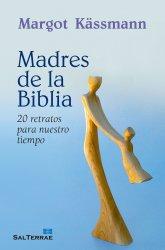 Madres de la Biblia. 20 retratos para nuestro tiempo