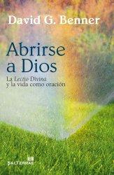 Abrirse a Dios. La «Lectio Divina» y la vida como oración