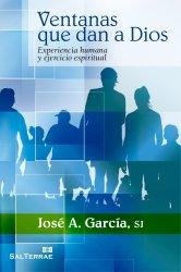 Ventanas que dan a Dios. Experiencia humana y ejercicio espiritual