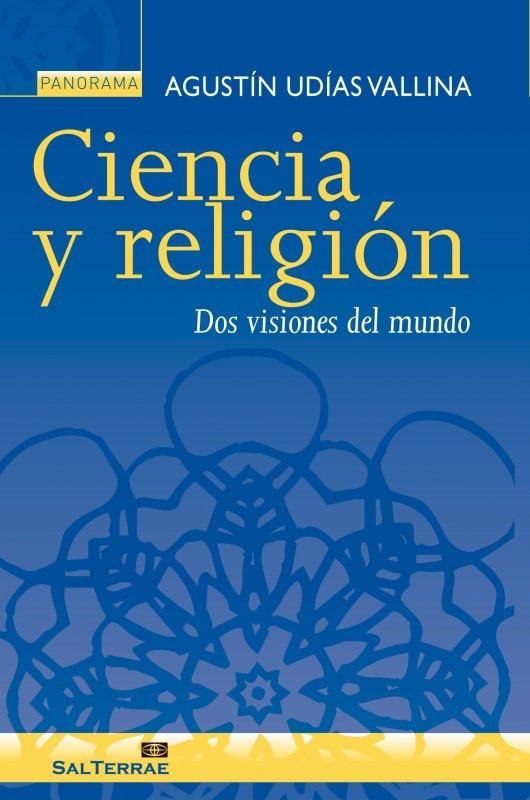 Ciencia y religión. Dos visiones del mundo
