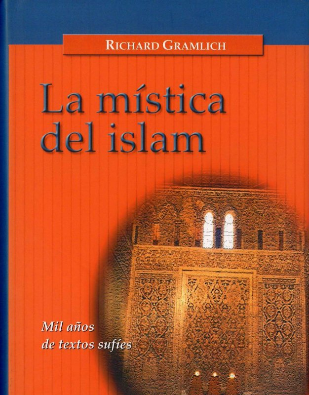 La mística del islam. Mil años de textos sufíes