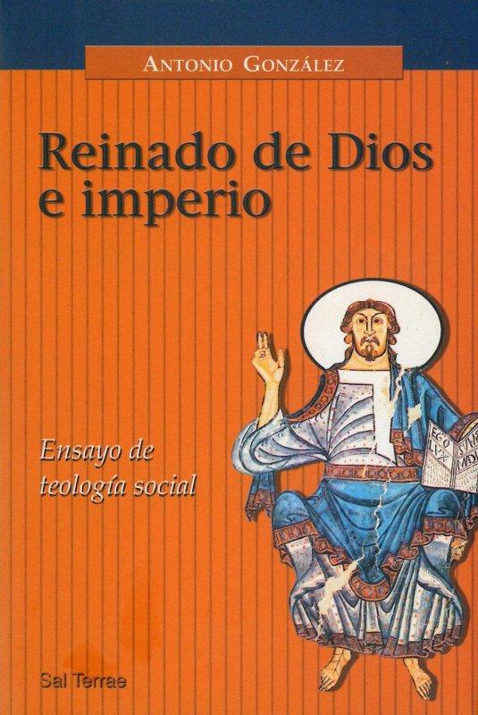 Reinado de Dios e imperio. Ensayo de teología social