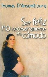 Ser feliz no necesariamente es cómodo