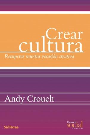 Crear cultura. Recuperar nuestra vocación creativa