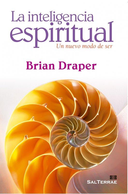 La inteligencia espiritual. Un nuevo modo de ser