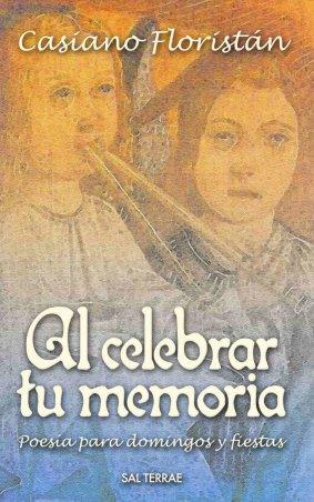 Al celebrar tu memoria. Poesía para domingos y fiestas