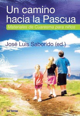 Un camino hacia la Pascua. Materiales de Cuaresma para niños