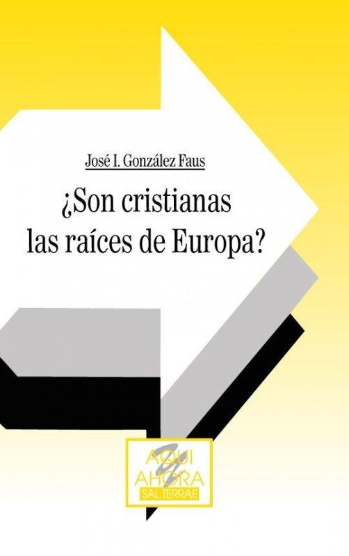 ¿Son cristianas las raíces de Europa?