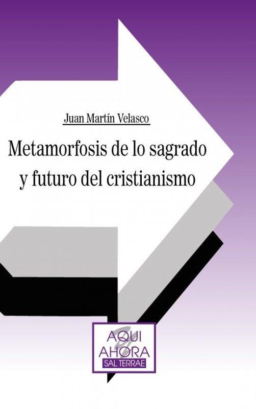 Metamorfosis de lo sagrado y futuro del cristianismo