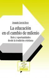 La educación en el cambio de milenio. Reto y oportunidades desde la tradición cristiana