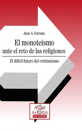 El monoteísmo ante el reto de las religiones. El difícil futuro del cristianismo