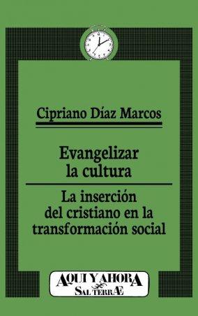 Evangelizar la cultura. La inserción del cristiano en la transformación social