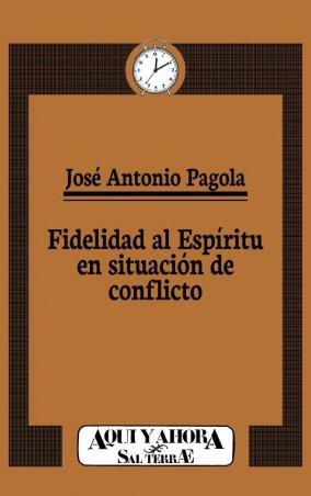 Fidelidad al Espíritu en situación de conflicto